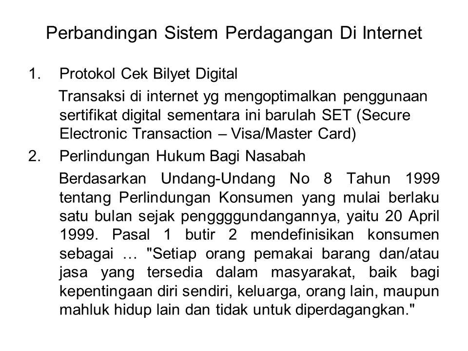 Perbandingan Sistem Perdagangan Di Internet 1.Protokol Cek Bilyet Digital Transaksi di internet yg mengoptimalkan penggunaan sertifikat digital sement