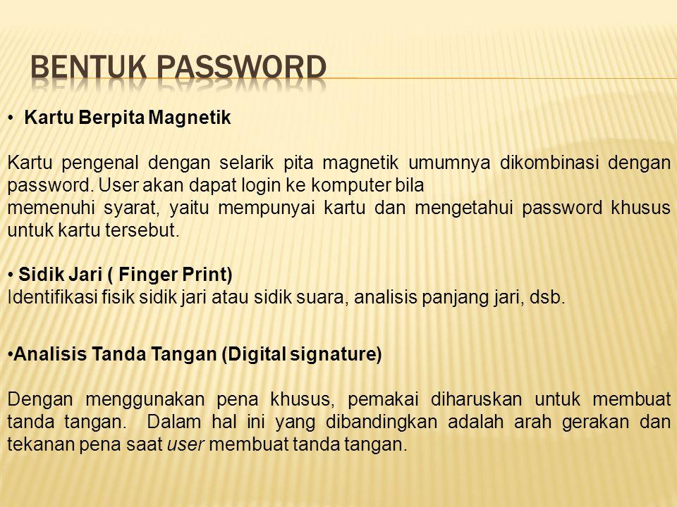 Kartu Berpita Magnetik Kartu pengenal dengan selarik pita magnetik umumnya dikombinasi dengan password. User akan dapat login ke komputer bila memenuh