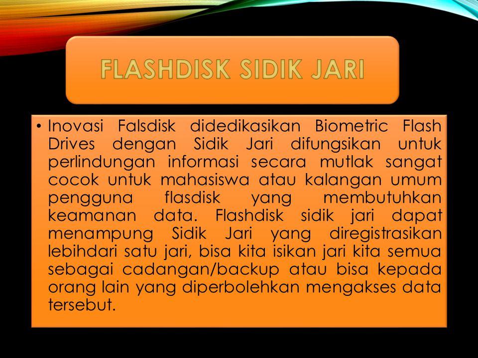 Inovasi Falsdisk didedikasikan Biometric Flash Drives dengan Sidik Jari difungsikan untuk perlindungan informasi secara mutlak sangat cocok untuk mahasiswa atau kalangan umum pengguna flasdisk yang membutuhkan keamanan data.