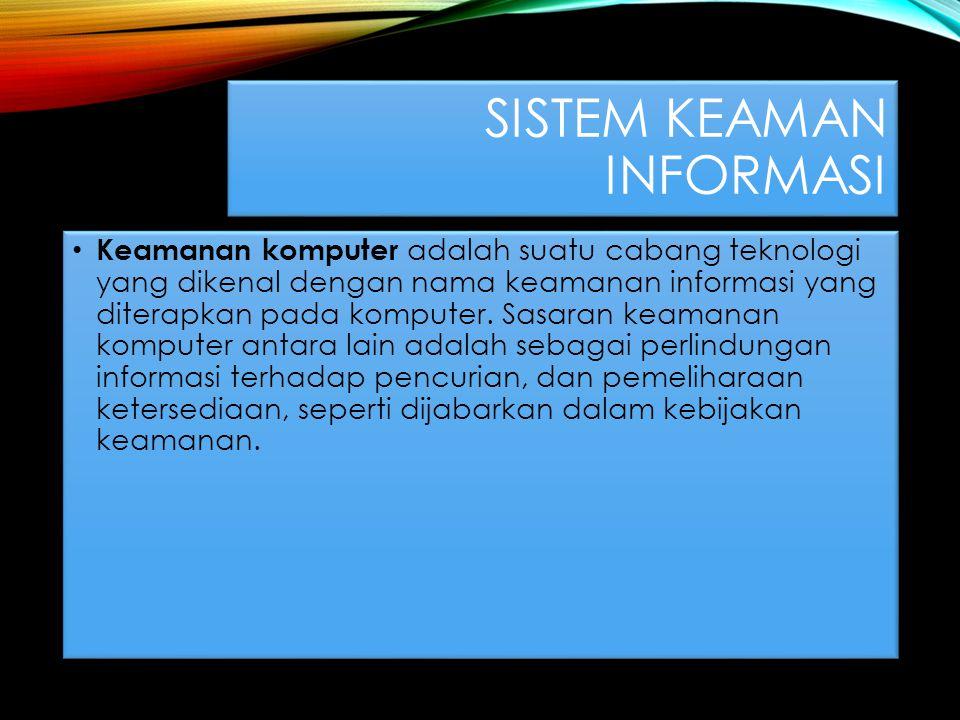 tujuan sistem keamanan informasi/information security berikut ini adalah 4 tujuan yang mendasar dari Sistem keamanan informasi (information security) : Availability Menjamin pengguna yang valid selalu bisa mengakses informasi dan sumberdaya miliknya sendiri.