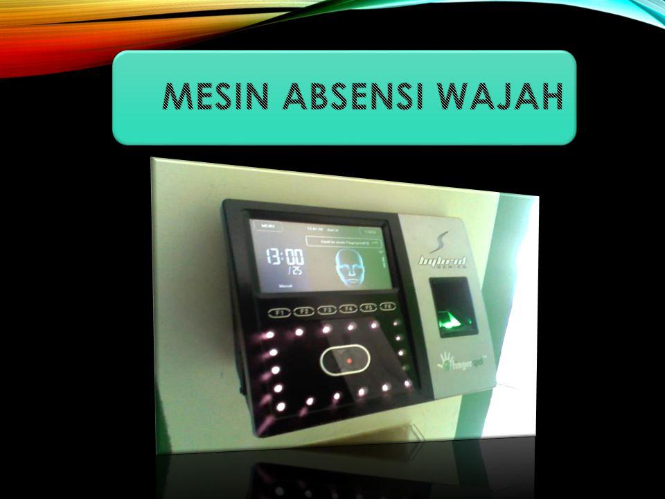 Mesin absensi wajah adalah mesin yang digunakan untuk merekam kehadiran pegawai (absensi pegawai).