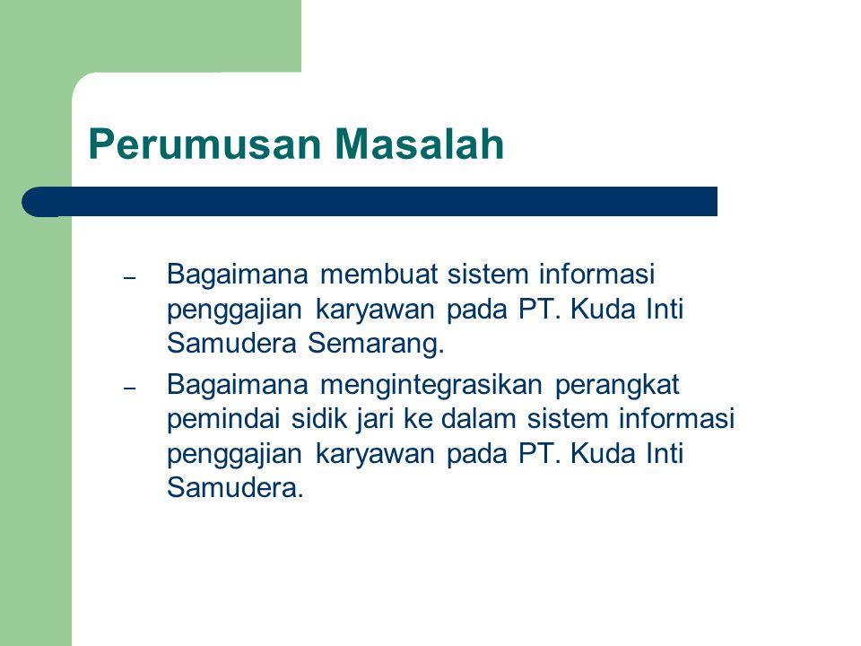 Batasan Masalah 1.Sistem informasi ini diterapkan di PT.