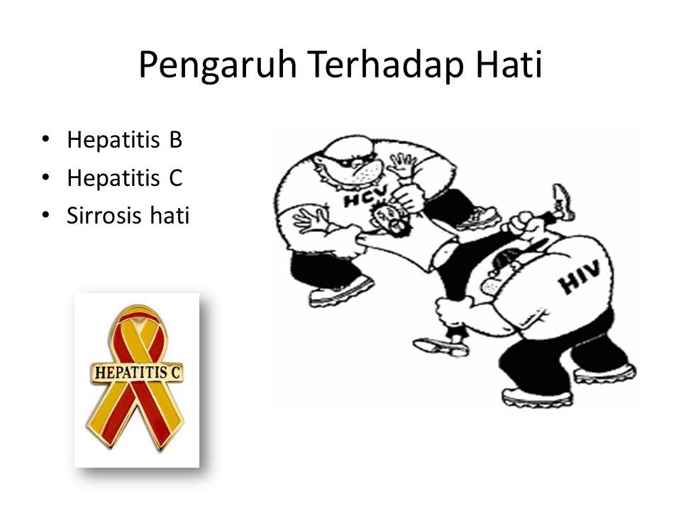 Pengaruh Terhadap Hati Hepatitis B Hepatitis C Sirrosis hati