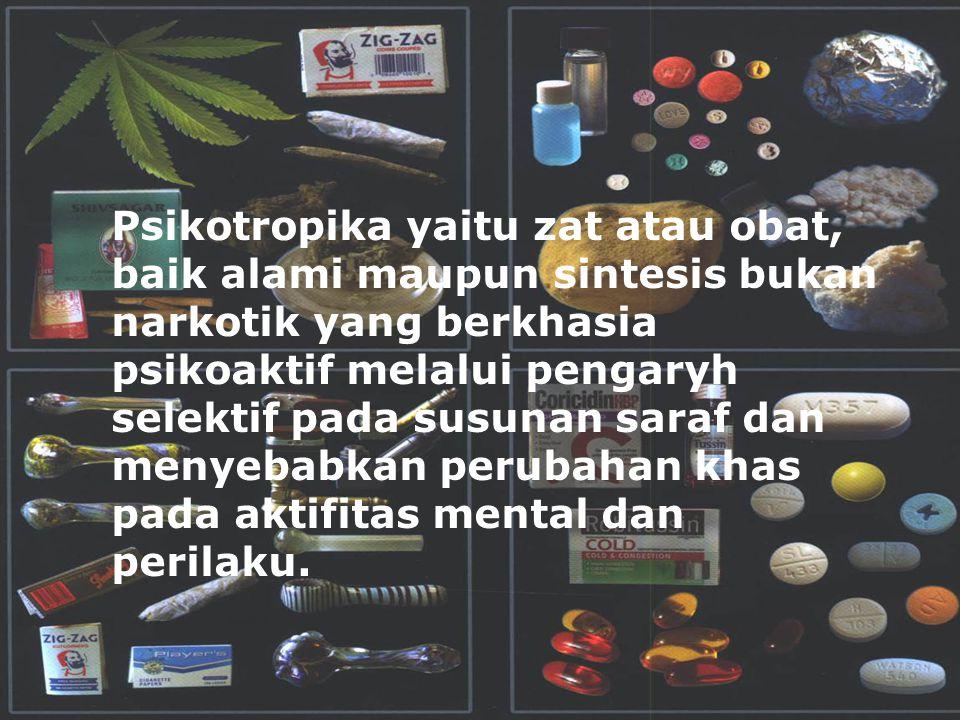 Psikotropika yaitu zat atau obat, baik alami maupun sintesis bukan narkotik yang berkhasia psikoaktif melalui pengaryh selektif pada susunan saraf dan