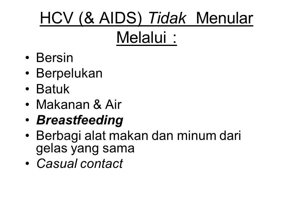 Fakta Mengenai HCV Ditemukan pada tahun 1989; Screening tes mulai pada tahun 1990 HCV adalah luka atau peradangan yang disebabkan oleh infeksi virus d