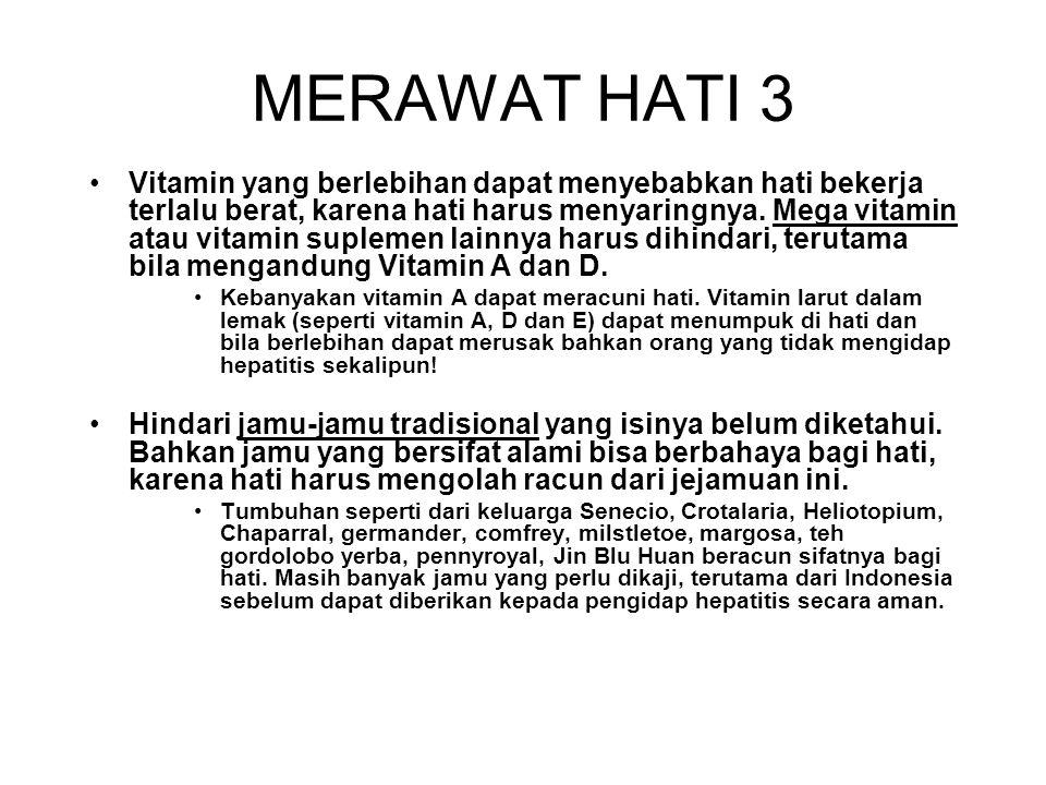 MERAWAT HATI 2 Garam dikurangi untuk menghindari retensi sodium yang menyebabkan retensi cairan tubuh. –Menghindari makanan kalengan dan sayur, daging