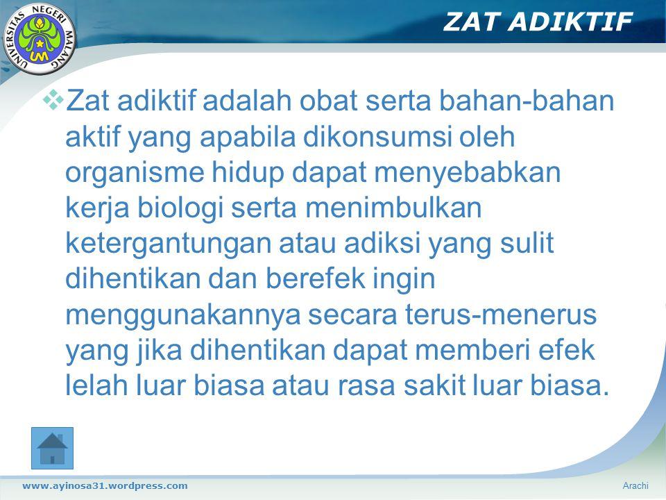 ZAT ADIKTIF  Zat adiktif adalah obat serta bahan-bahan aktif yang apabila dikonsumsi oleh organisme hidup dapat menyebabkan kerja biologi serta menim