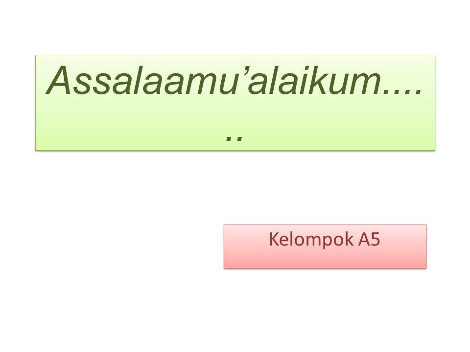 Assalaamu'alaikum...... Kelompok A5