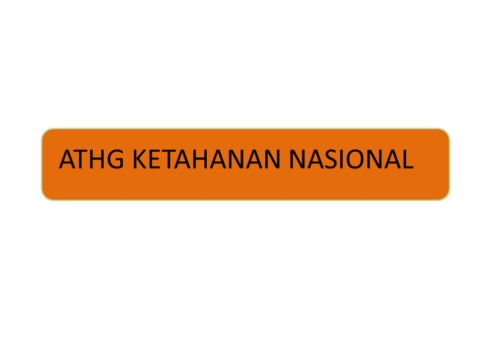 ATHG KETAHANAN NASIONAL