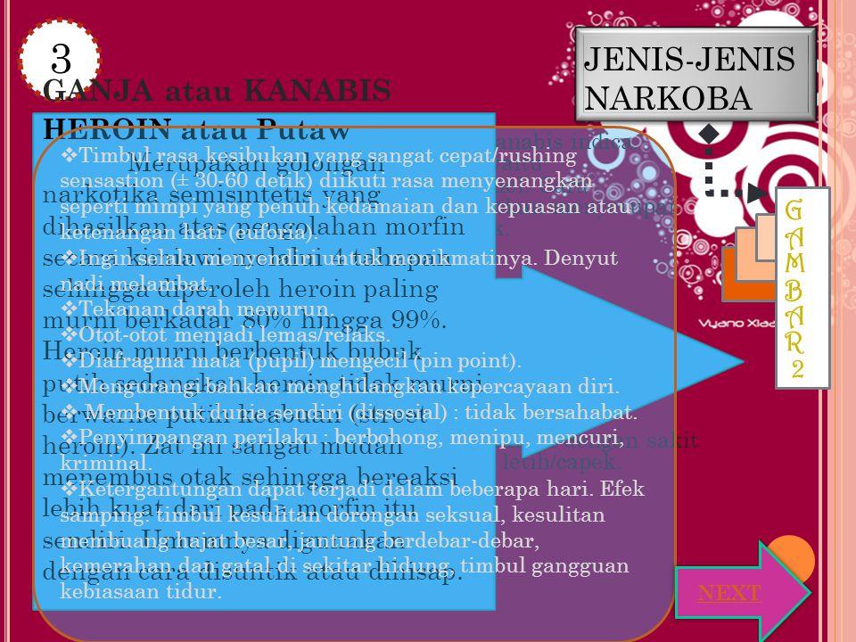 JENIS-JENIS NARKOBA Berasal dari tanaman kanabis sativa dan kanabis indica.