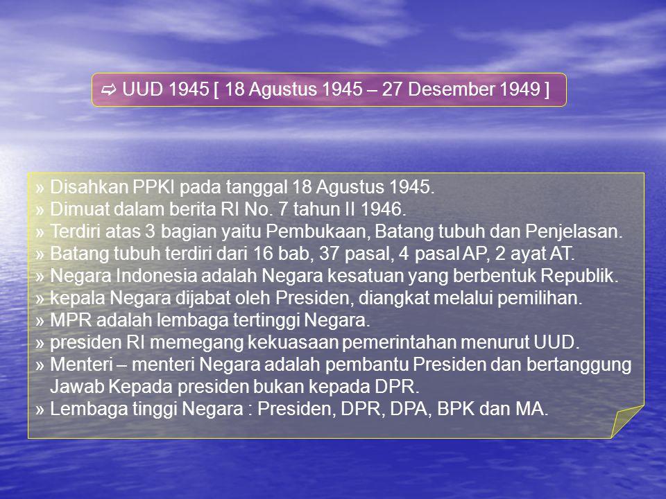  UUD mempunyai kedudukan tertinggi dalam peraturan perundang - undangan di Indonesia.