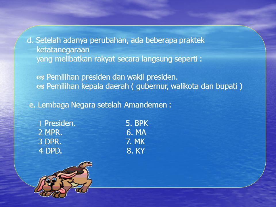  Pereode UUD 1945 ( 19 Oktober 1999 – sekarang ) a Muncul adanya reformasi setelah lengsernya presiden Soeharto sebagai Penguasa orde baru.