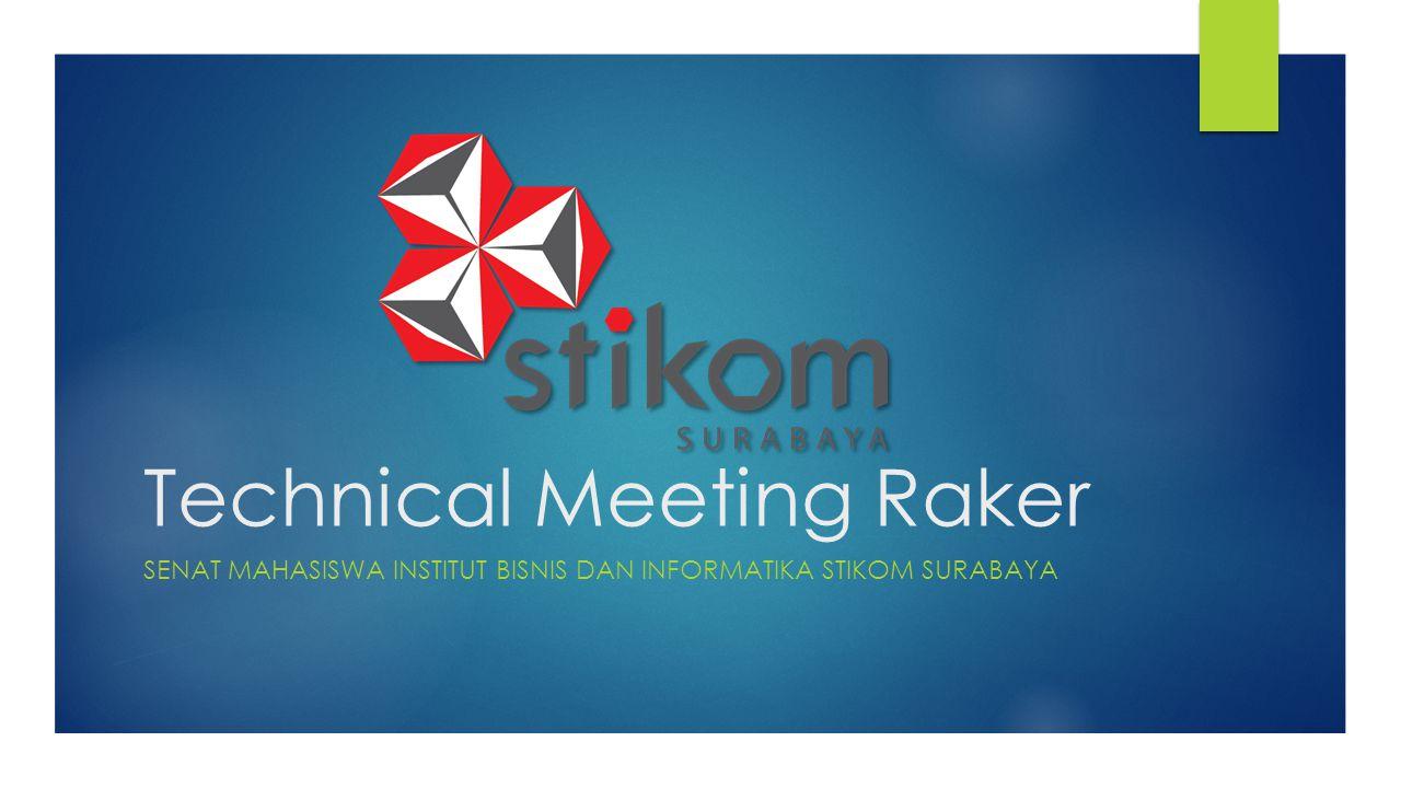 Technical Meeting Raker SENAT MAHASISWA INSTITUT BISNIS DAN INFORMATIKA STIKOM SURABAYA