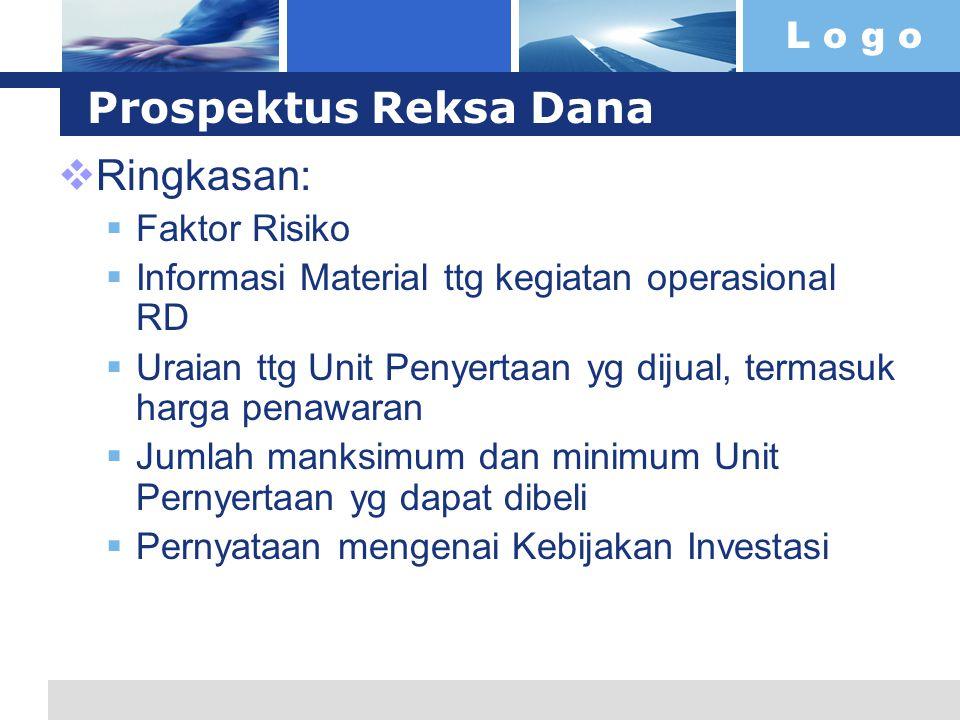 L o g o Prospektus Reksa Dana  Ringkasan:  Faktor Risiko  Informasi Material ttg kegiatan operasional RD  Uraian ttg Unit Penyertaan yg dijual, te