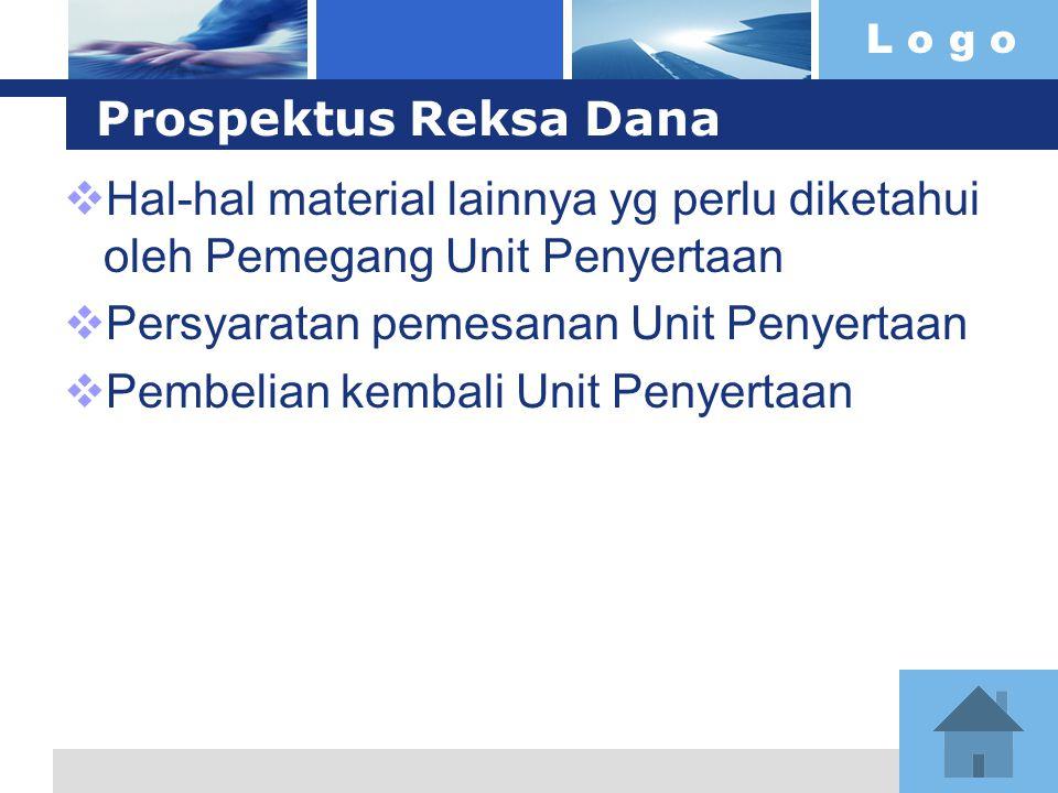 L o g o Prospektus Reksa Dana  Hal-hal material lainnya yg perlu diketahui oleh Pemegang Unit Penyertaan  Persyaratan pemesanan Unit Penyertaan  Pe