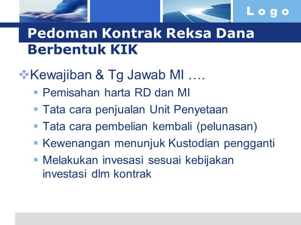 L o g o Pedoman Kontrak Reksa Dana Berbentuk KIK  Kewajiban & Tg Jawab MI ….