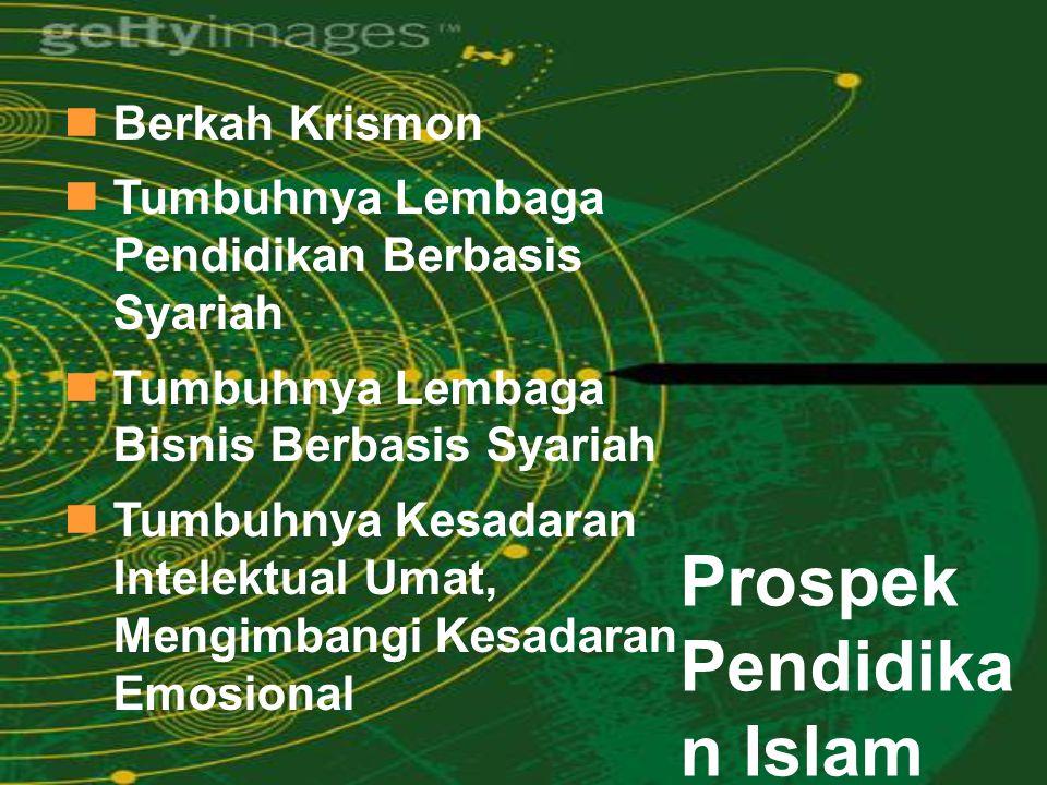 PROSPEK & TANTANGAN PENDIDIKAN ISLAM