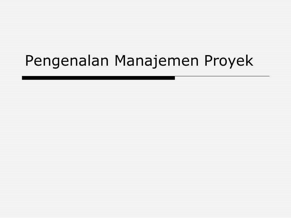 Information Technology Project Management, Fourth Edition12 Stakeholder Proyek  Stakeholder adalah orang-orang yang terlibat atau dipengaruhi aktivitas-aktivitas proyek.