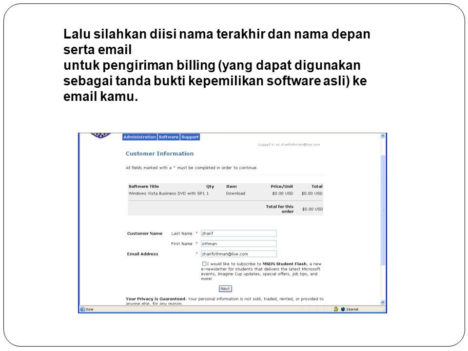 Lalu silahkan diisi nama terakhir dan nama depan serta email untuk pengiriman billing (yang dapat digunakan sebagai tanda bukti kepemilikan software asli) ke email kamu.