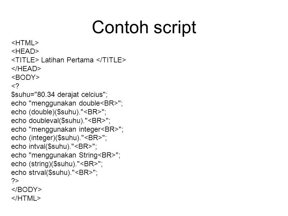 Contoh script Latihan Pertama <.