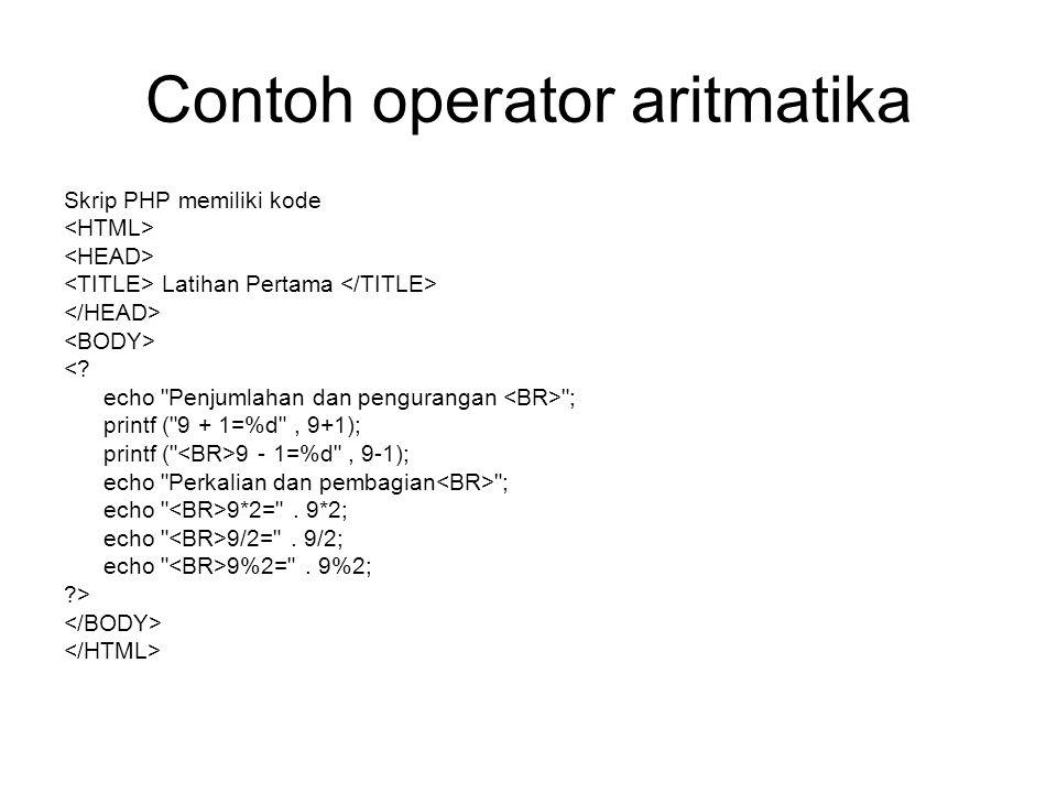 Contoh operator aritmatika Skrip PHP memiliki kode Latihan Pertama <? echo