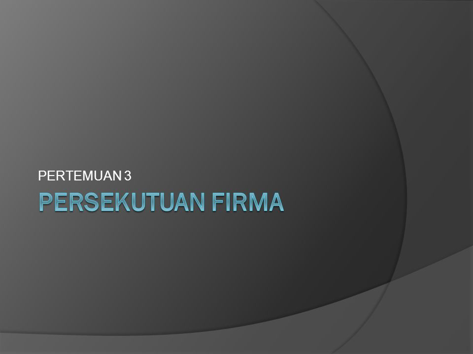 PERSEKUTUAN FIRMA (Fa) (Pasal 16-35 KUHD) FIRMA adalah tiap-tiap perserikatan yang didirikan untuk menjalankan suatu perusahaan dibawah satu nama bersama (Pasal 16 KUHD) Dalam FIRMA, tiap-tiap persero (sekutu) secara tanggung menanggung bertanggung jawab untuk seluruhnya atas segala perikatan dari perseroan (Pasal 18 KUHD)