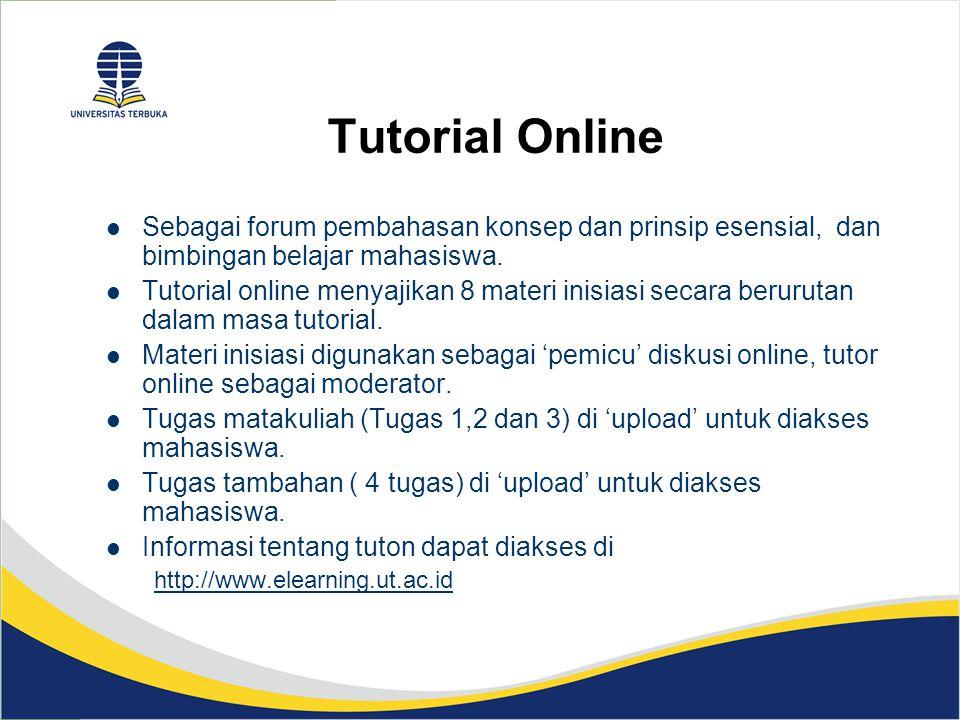 Tutorial Online Sebagai forum pembahasan konsep dan prinsip esensial, dan bimbingan belajar mahasiswa. Tutorial online menyajikan 8 materi inisiasi se