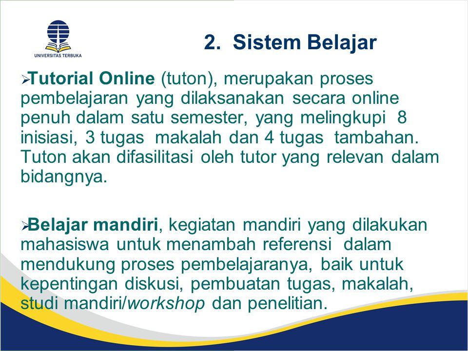 Sistem Pembelajaran Program Pascasarjana (terintegrasi) Belajar Mandiri Ujian Akhir Semester(UAS) Tutorial Online Sesuai kalender Akademik PPs 8materi inisiasi + 3 tugas + 4Tugas Tambahan sepanjang satu semester Sepanjang Semester