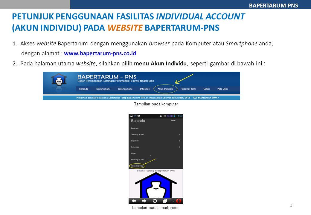 BAPERTARUM-PNS 1. Akses website Bapertarum dengan menggunakan browser pada Komputer atau Smartphone anda, dengan alamat : www.bapertarum-pns.co.id 2.