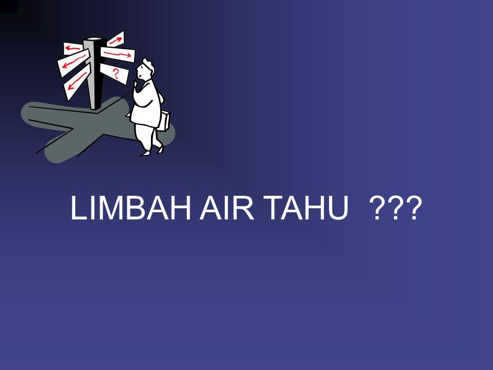 LIMBAH AIR TAHU ???