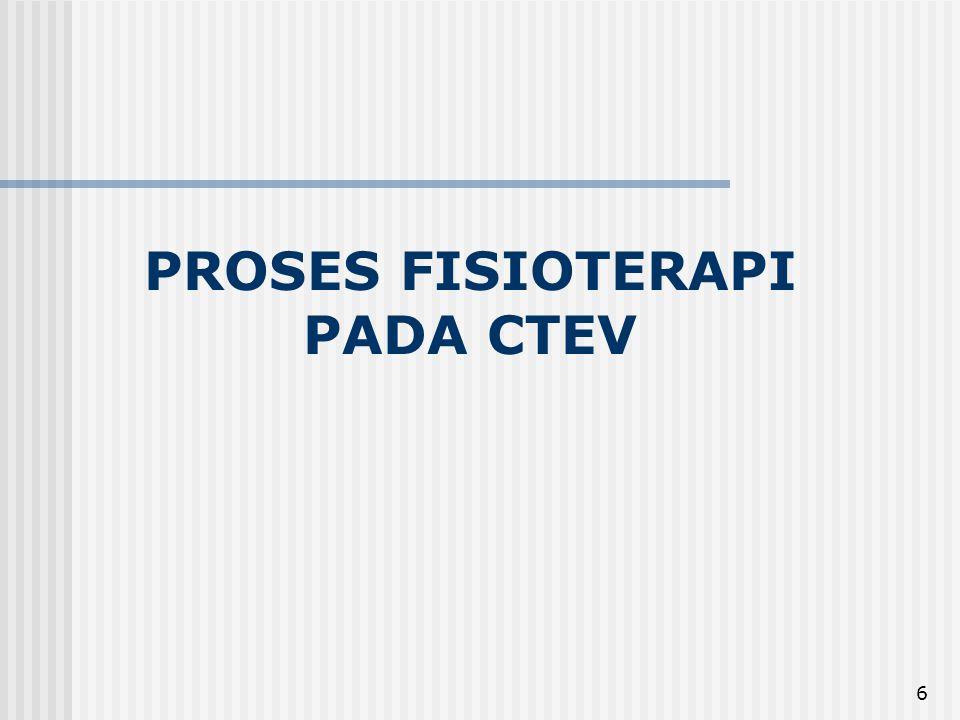 6 PROSES FISIOTERAPI PADA CTEV