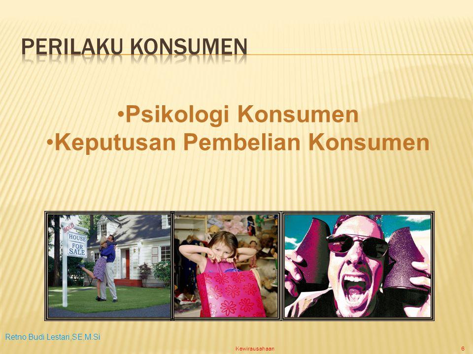 Retno Budi Lestari,SE,M.Si Kewirausahaan6 Psikologi Konsumen Keputusan Pembelian Konsumen