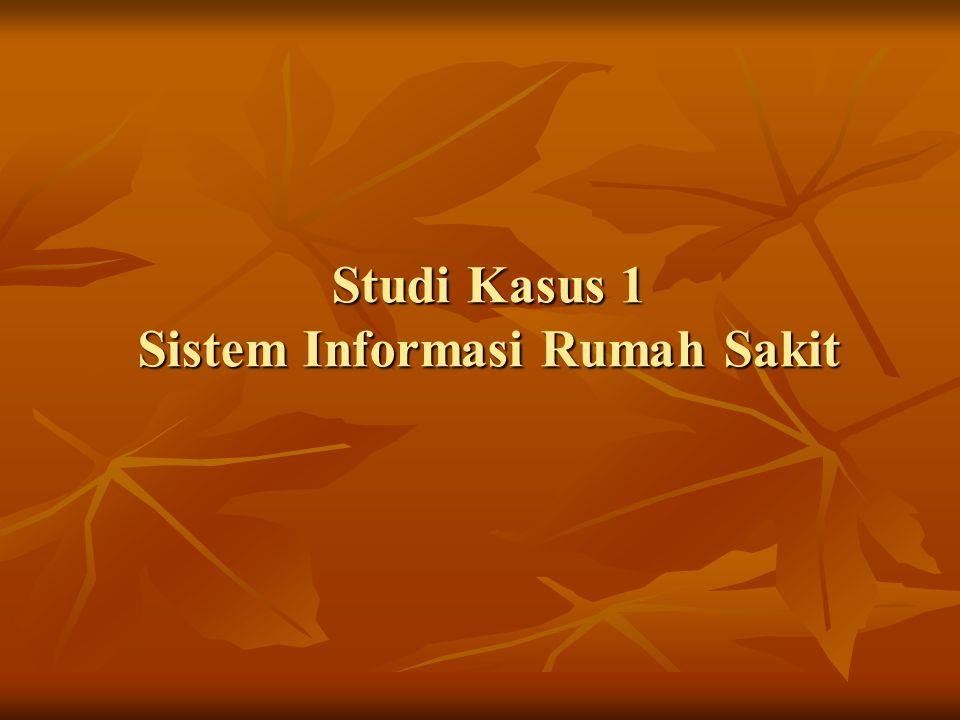 Studi Kasus 1 Sistem Informasi Rumah Sakit