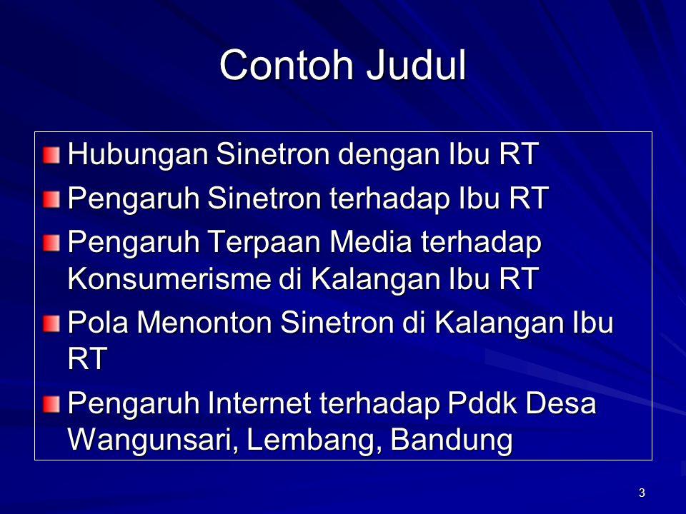 4 Contoh Judul Pengaruh Internet terhadap Pddk Desa Wangunsari, Lembang, Bandung Pengaruh Keterbukaan Infomasi Melalui Internet terhadap Perubahan Pola Pikir Petani Hubungan Keterbukaan Infomasi Melalui Internet dengan Perubahan Pola Pikir di Kalangan Petani