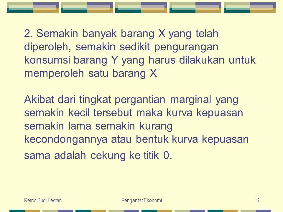 Retno Budi LestariPengantar Ekonomi17 Jelaskan apa yang dimaksud dengan indifference curve.