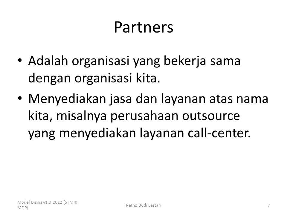 Partners Adalah organisasi yang bekerja sama dengan organisasi kita. Menyediakan jasa dan layanan atas nama kita, misalnya perusahaan outsource yang m