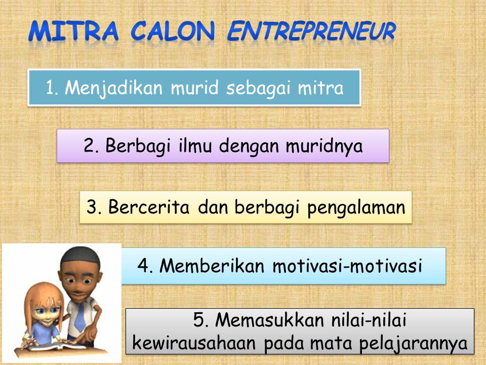 1. Menjadikan murid sebagai mitra 2. Berbagi ilmu dengan muridnya 3. Bercerita dan berbagi pengalaman 4. Memberikan motivasi-motivasi 5. Memasukkan ni