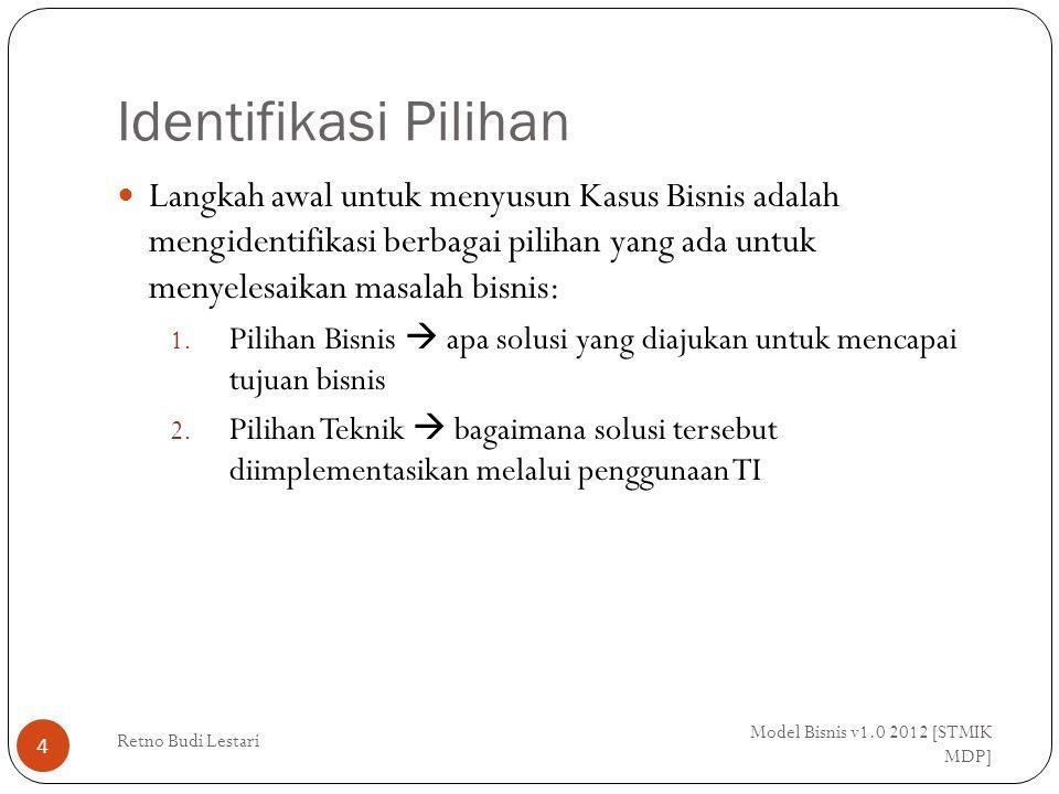 Identifikasi Pilihan Model Bisnis v1.0 2012 [STMIK MDP] Retno Budi Lestari 5