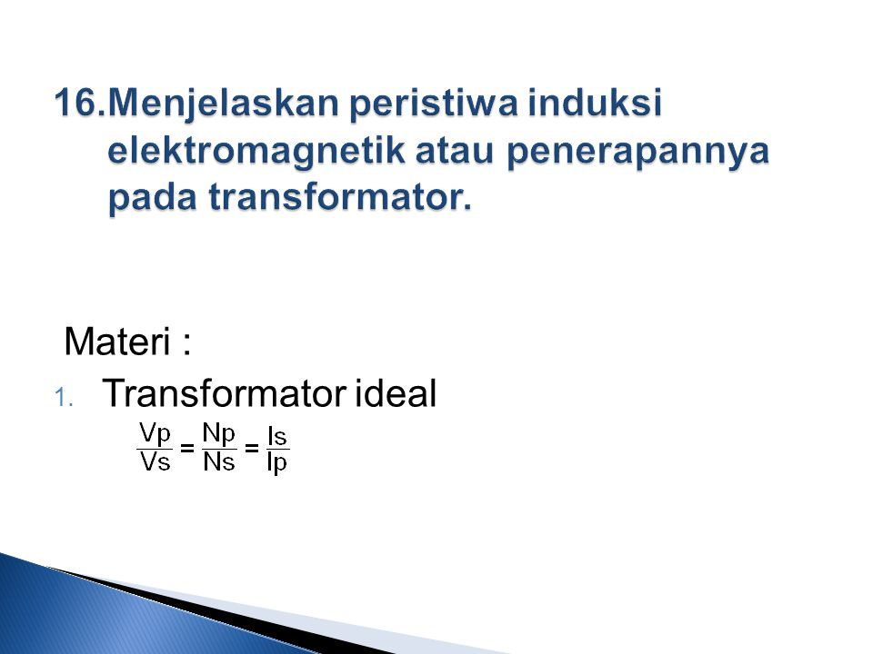 Materi :  Transformator ideal