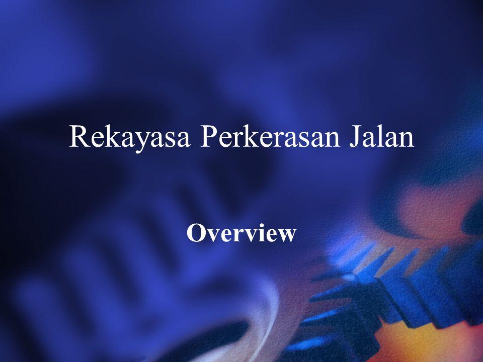 Rekayasa Perkerasan Jalan Overview