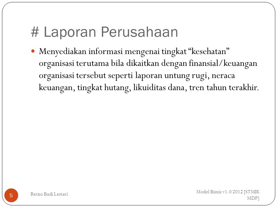 # Skenario Model Bisnis v1.0 2012 [STMIK MDP] Retno Budi Lestari 26 Keunggulan skenario: 1.
