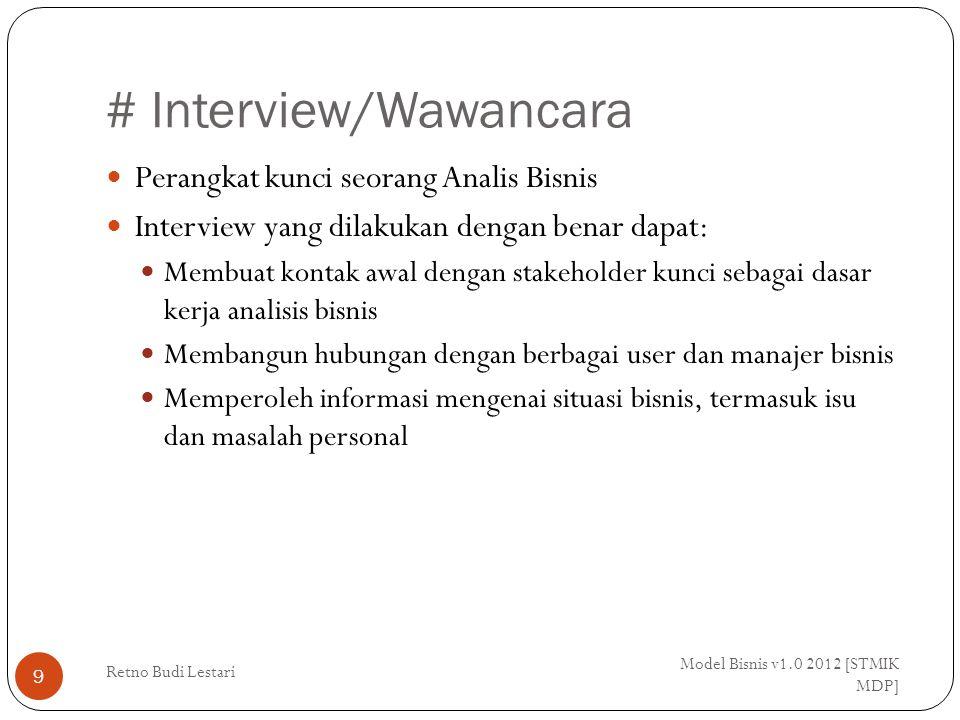 # Interview/Wawancara Model Bisnis v1.0 2012 [STMIK MDP] Retno Budi Lestari 10 Hal-hal yang dipertimbangkan saat interview: a.