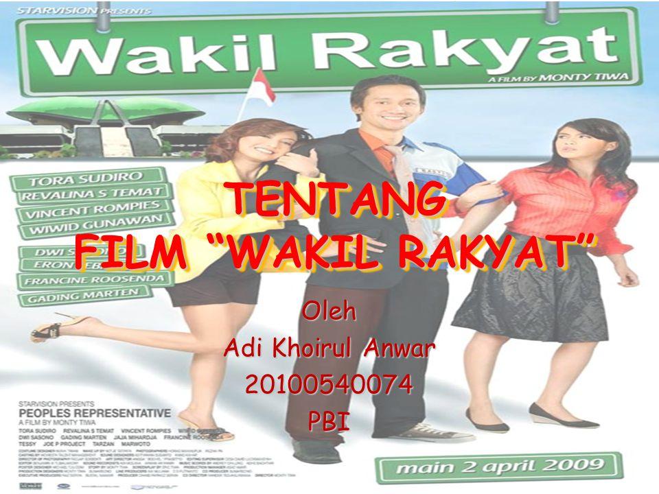 """TENTANG FILM """"WAKIL RAKYAT"""" Oleh Adi Khoirul Anwar 20100540074PBI"""