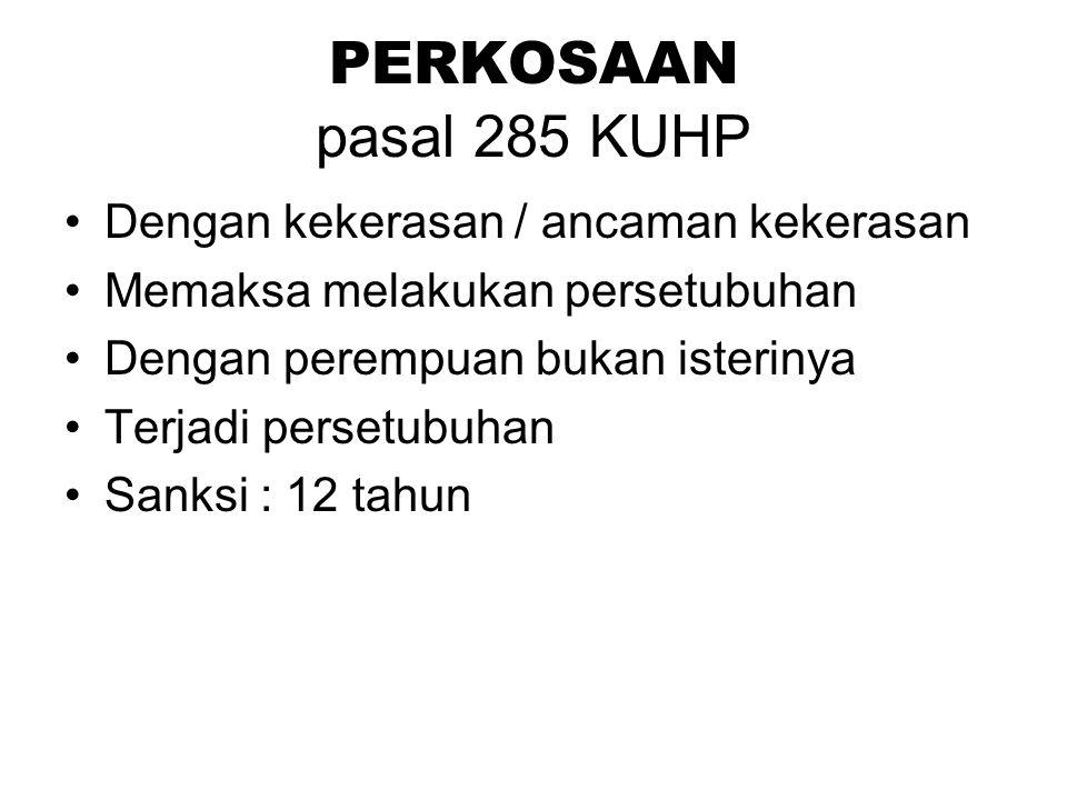 Ketentuan pengaduan ( Psl. 284 (2) – (5)) Oleh korban : suami / isteri Bila Psl. 27 BW berlaku, dalam waktu 3 bulan permintaan cerai / svtb. Tidak ber