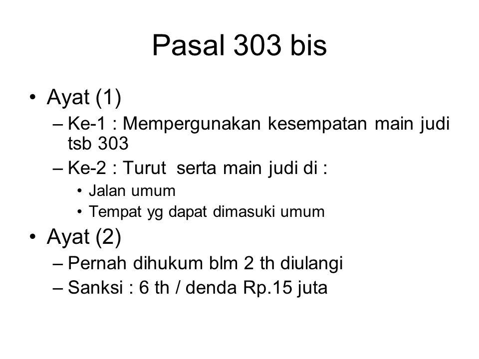 Pasal 303 (1) ke-3 Turut serta Dalam permainan judi Sebagai mata pencarian Sanksi = ayat (1) ke-1