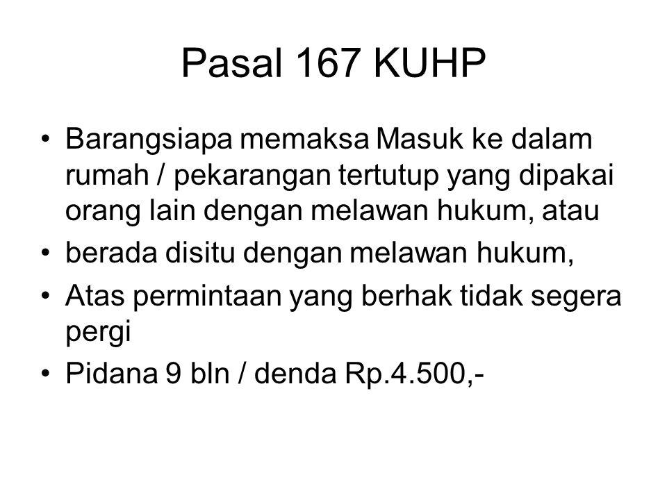 Pasal 166 KUHP Pasal 164, 165 KUHP tidak berlaku, bila Mendatangkan bahaya penuntutan pidana baginya, keluarganya derajat kedua/ketiga Berhubung dengan jabatan / pekerjaannya Dimungkinkan pembebasan menjadi saksi