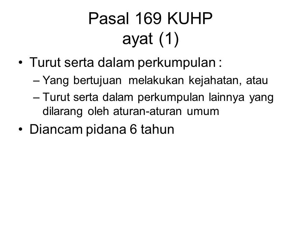 Pasal 168 (3) (4) KUHP Ayat (3) –Jika dengan ancaman –Atau sarana yang menakutkan orang –Pidana 1 thn 4 bulan Ayat (4) –Pidana (1) dan (2) ditambah 1/3 bila dilakukan dua orang lebih dengan bersekutu