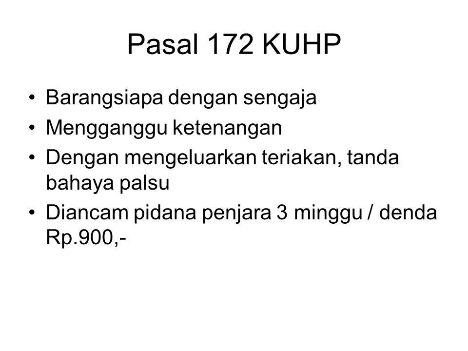 Pasal 170 (2) KUHP Perbuatan 170 (1), mengakibatkan : Barang hancur / orang luka = 7 thn Luka berat = 9 tahun Mati = 12 tahun (3). Psl. 89 tidak berla