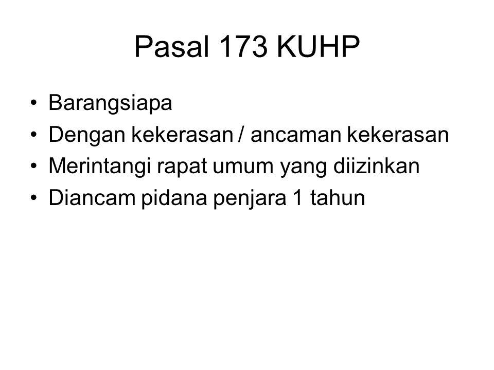 Pasal 172 KUHP Barangsiapa dengan sengaja Mengganggu ketenangan Dengan mengeluarkan teriakan, tanda bahaya palsu Diancam pidana penjara 3 minggu / denda Rp.900,-