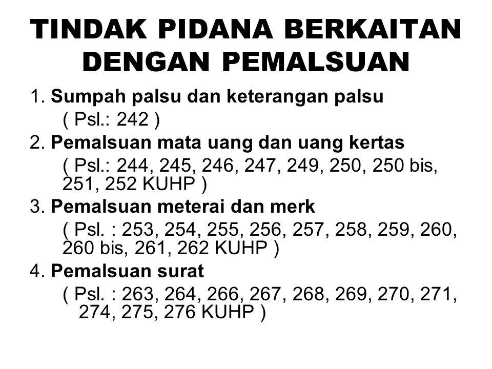 Pasal 181 KUHP Barangsiapa mengubur, menyembunyikan, membawa lari / menghilangkan mayat Dengan maksud menyembunyikan kematian / kelahirannya Diancam pidana penjara 9 bulan / denda Rp.4.500,-